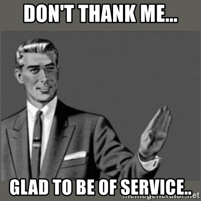 dont-thank-me-glad-to-be-of-service | Zikoko!