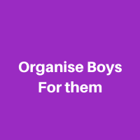 Organise boys for them