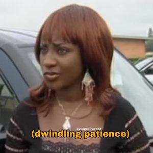 *Dwindling patience*