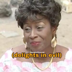 *Delights in evil*