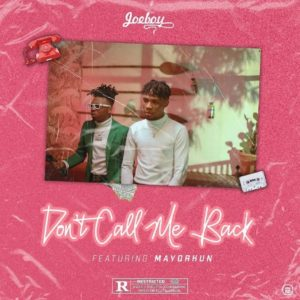 "Joeboy and Mayorkun's ""Don't Call Me Back"""